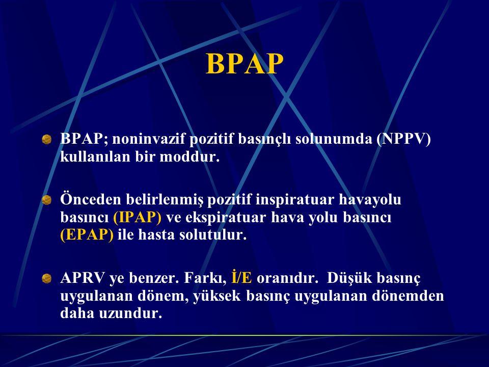 BPAP BPAP; noninvazif pozitif basınçlı solunumda (NPPV) kullanılan bir moddur.