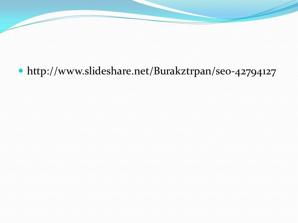 http://www.slideshare.net/Burakztrpan/seo-42794127