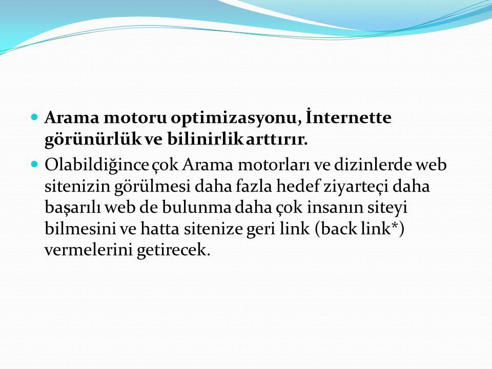 Arama motoru optimizasyonu, İnternette görünürlük ve bilinirlik arttırır.