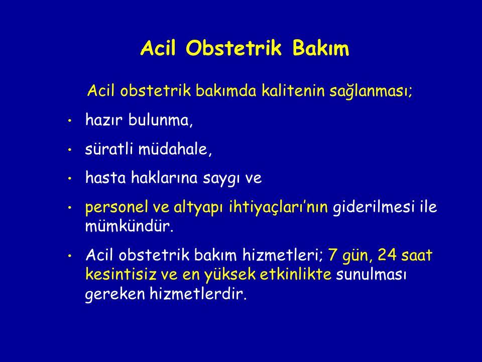 Acil Obstetrik Bakım Acil obstetrik bakımda kalitenin sağlanması;