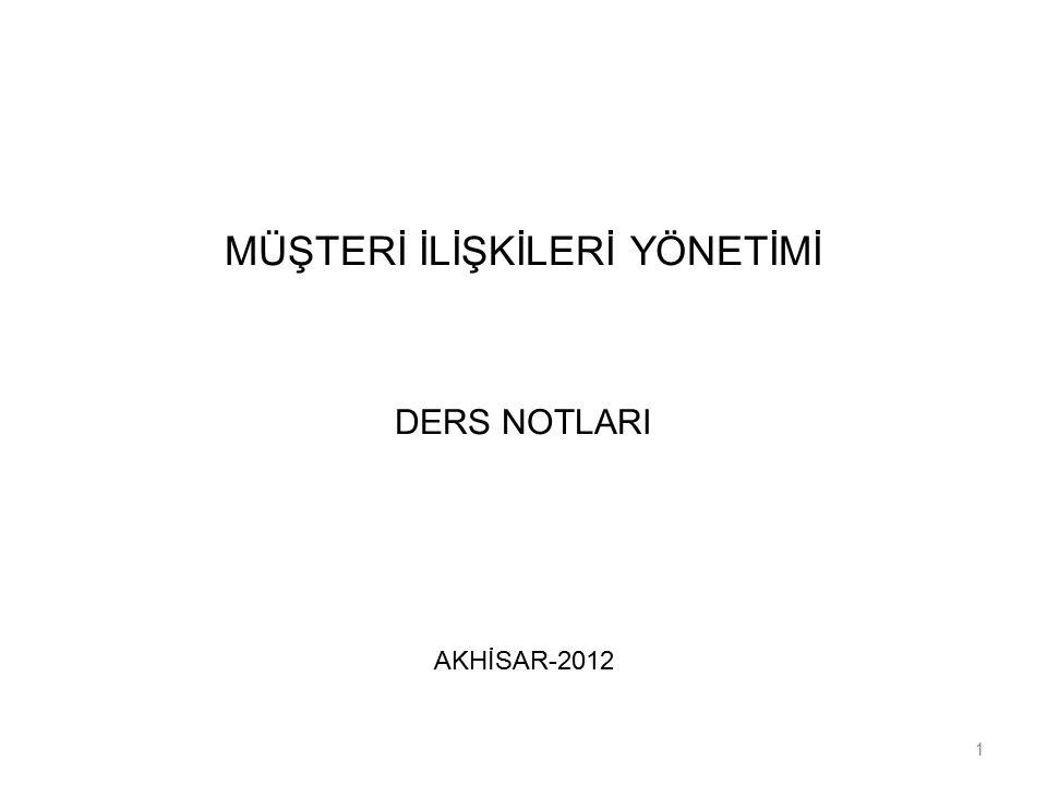 MÜŞTERİ İLİŞKİLERİ YÖNETİMİ DERS NOTLARI AKHİSAR-2012