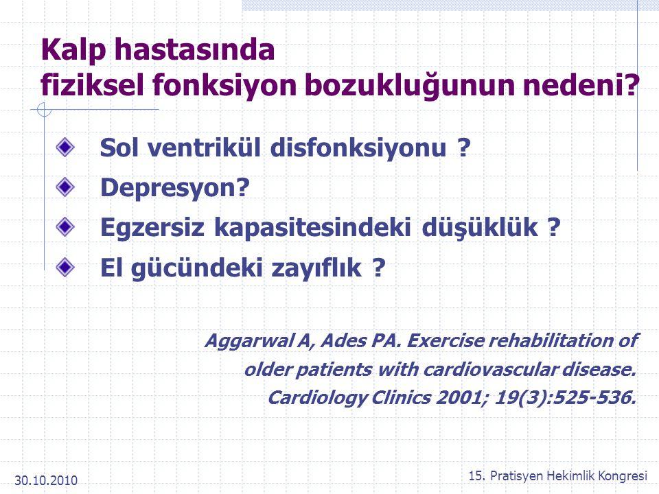 Kalp hastasında fiziksel fonksiyon bozukluğunun nedeni