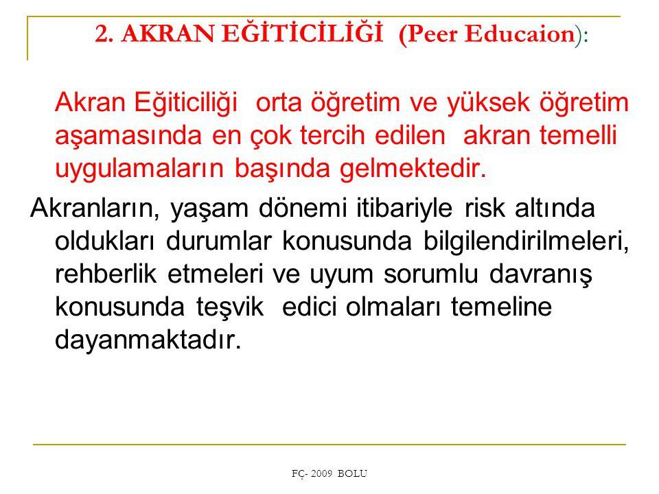 2. AKRAN EĞİTİCİLİĞİ (Peer Educaion):