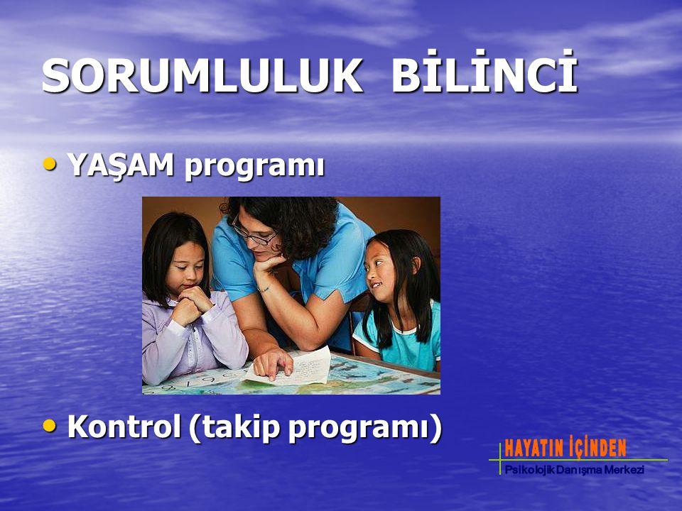 SORUMLULUK BİLİNCİ YAŞAM programı Kontrol (takip programı)