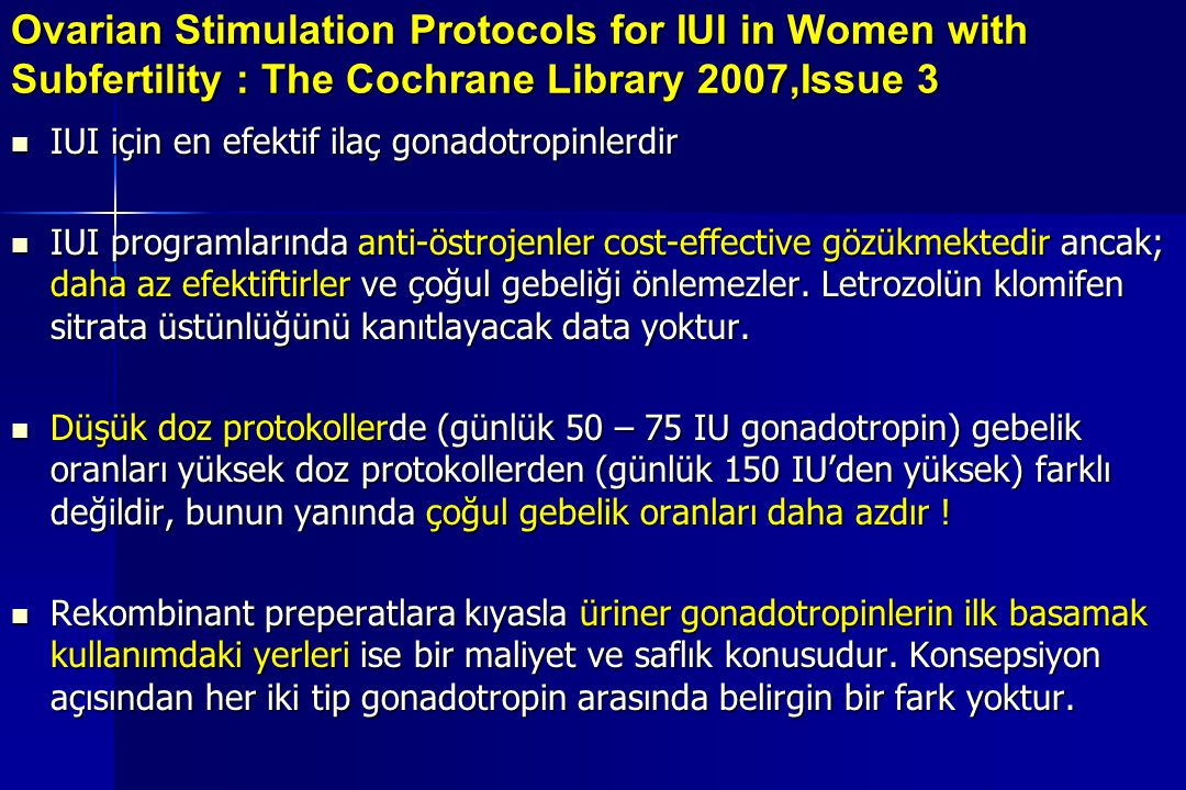 Ovarian Stimulation Protocols for IUI in Women with Subfertility : The Cochrane Library 2007,Issue 3