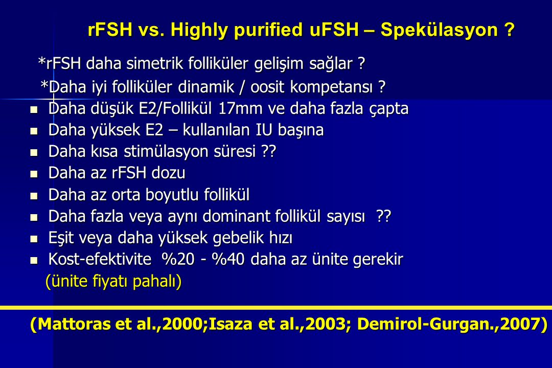 rFSH vs. Highly purified uFSH – Spekülasyon