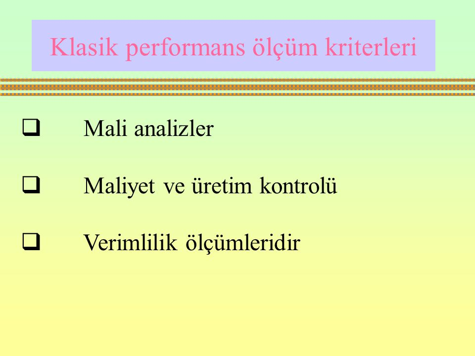 Klasik performans ölçüm kriterleri
