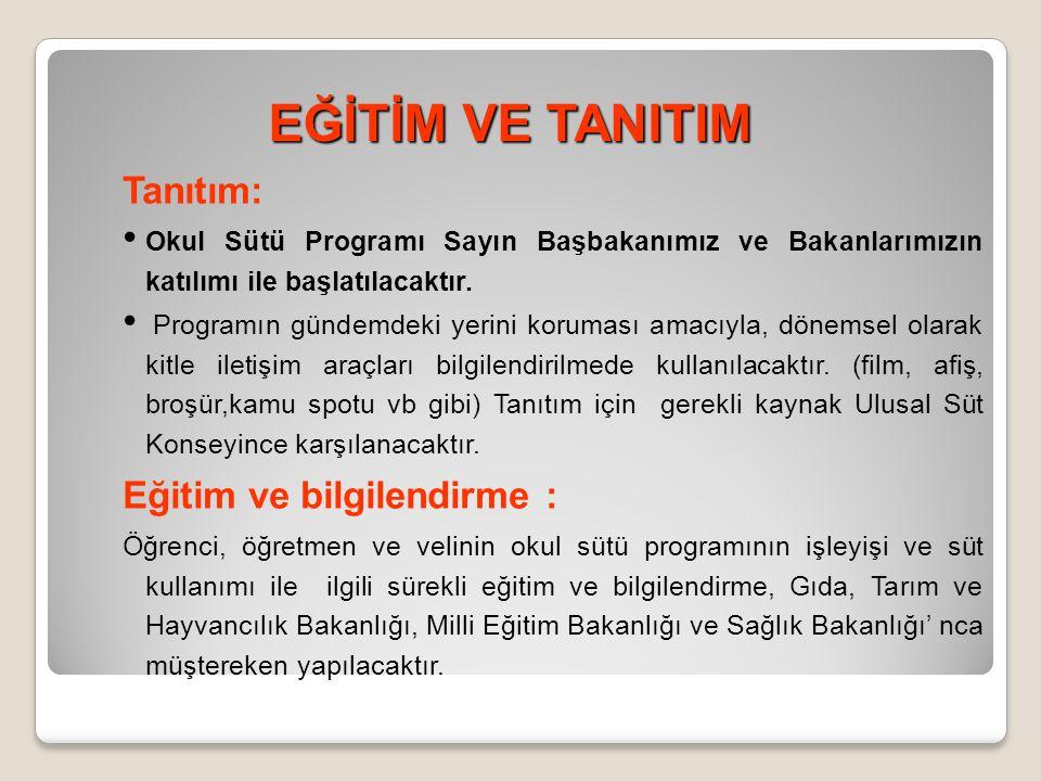 EĞİTİM VE TANITIM Tanıtım: Eğitim ve bilgilendirme :