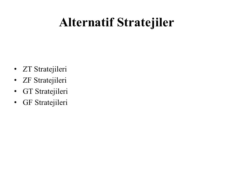 Alternatif Stratejiler