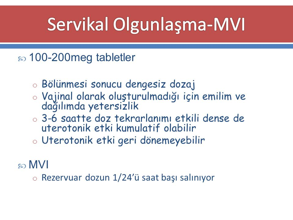 Servikal Olgunlaşma-MVI