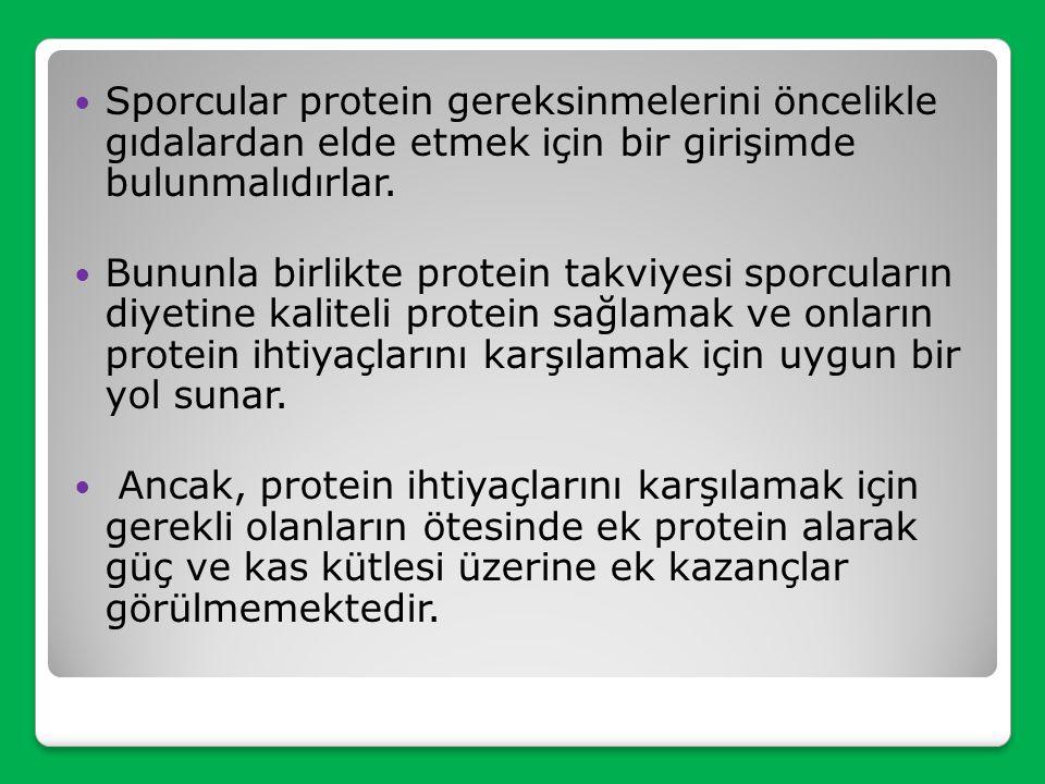 Sporcular protein gereksinmelerini öncelikle gıdalardan elde etmek için bir girişimde bulunmalıdırlar.