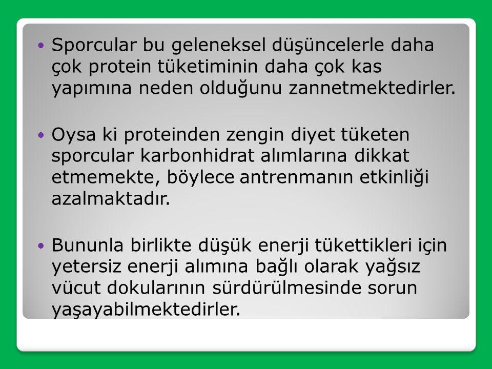 Sporcular bu geleneksel düşüncelerle daha çok protein tüketiminin daha çok kas yapımına neden olduğunu zannetmektedirler.