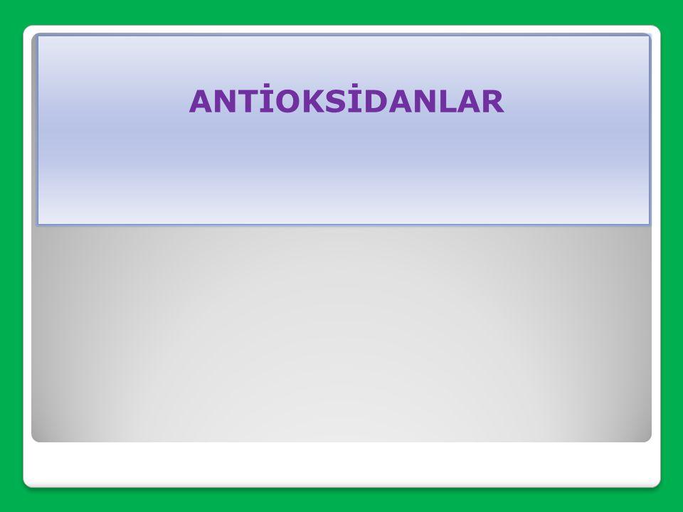 ANTİOKSİDANLAR