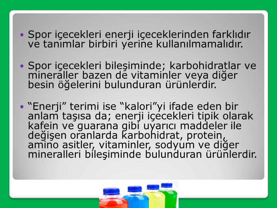 Spor içecekleri enerji içeceklerinden farklıdır ve tanımlar birbiri yerine kullanılmamalıdır.