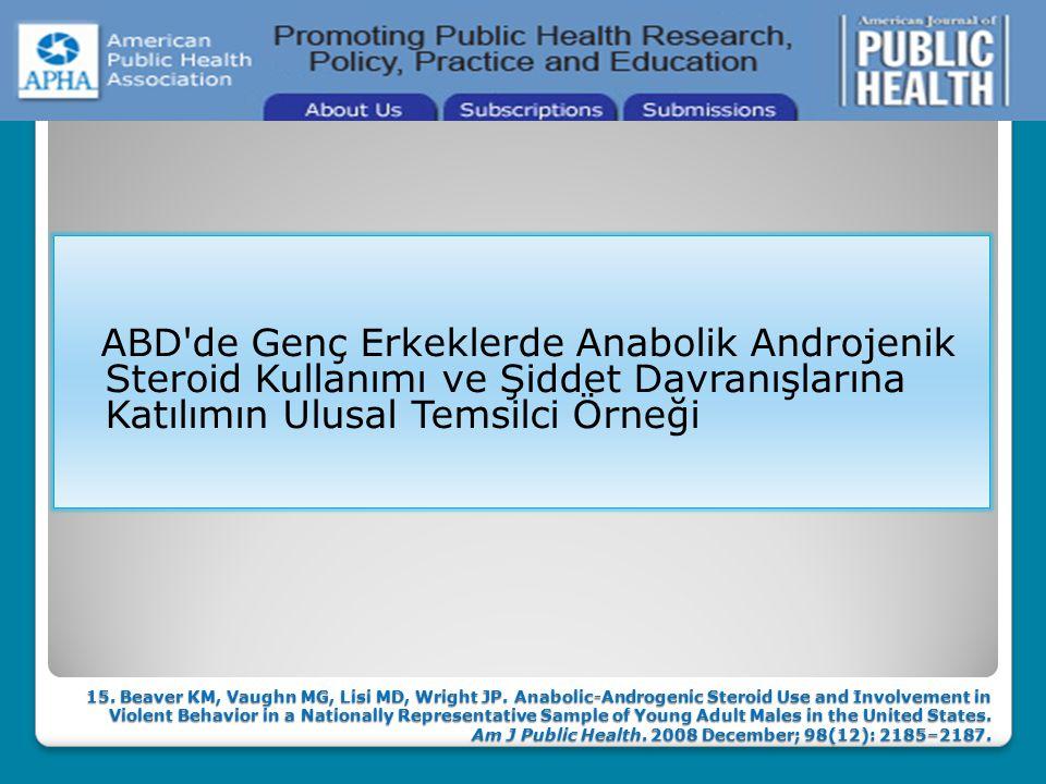 ABD de Genç Erkeklerde Anabolik Androjenik Steroid Kullanımı ve Şiddet Davranışlarına Katılımın Ulusal Temsilci Örneği