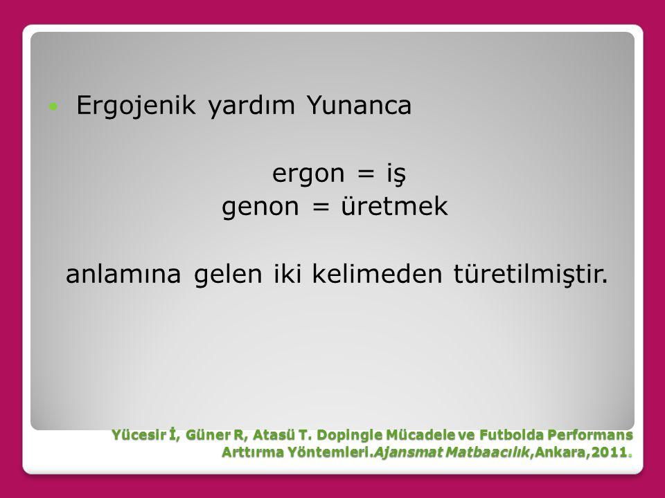 Ergojenik yardım Yunanca ergon = iş genon = üretmek