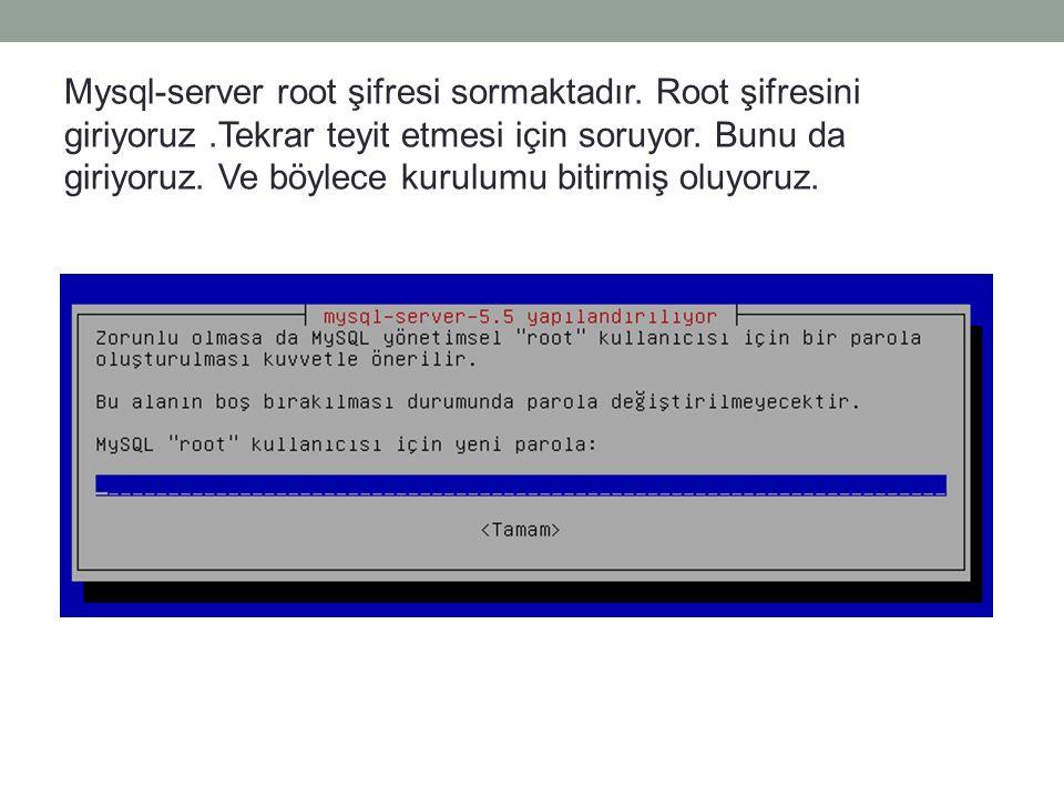 Mysql-server root şifresi sormaktadır. Root şifresini giriyoruz