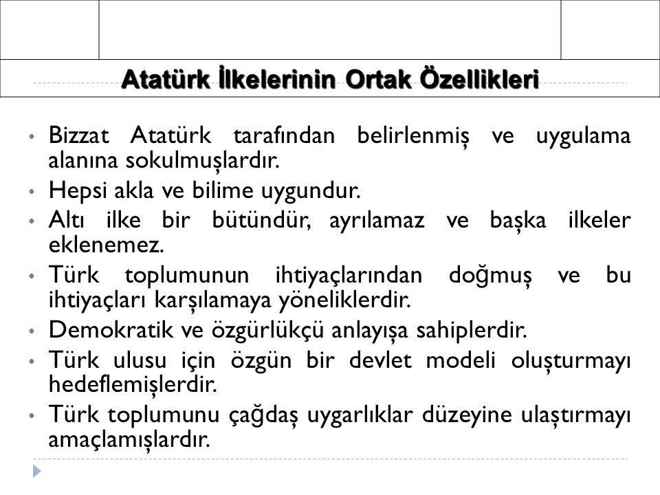 Atatürk İlkelerinin Ortak Özellikleri