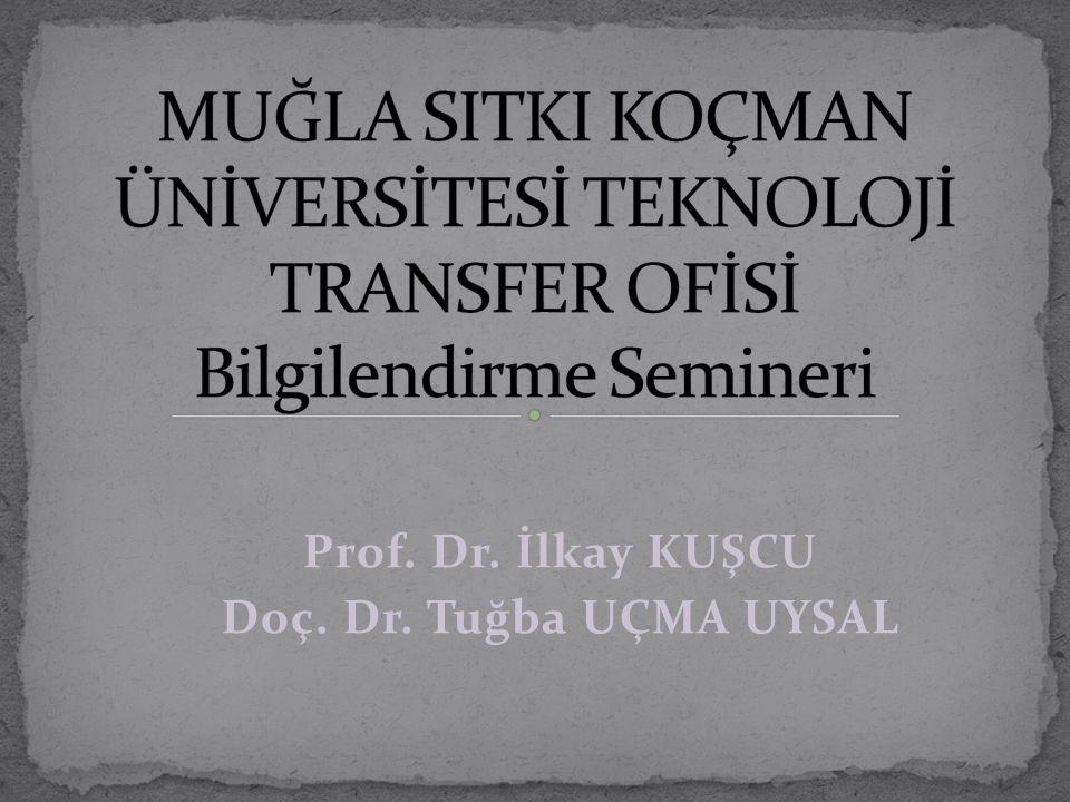 Prof. Dr. İlkay KUŞCU Doç. Dr. Tuğba UÇMA UYSAL