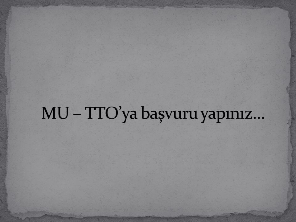 MU – TTO'ya başvuru yapınız…