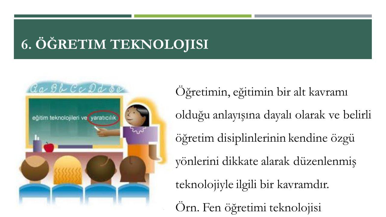 6. Öğretim Teknolojisi
