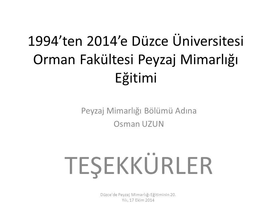Peyzaj Mimarlığı Bölümü Adına Osman UZUN TEŞEKKÜRLER