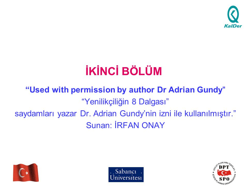 İKİNCİ BÖLÜM Used with permission by author Dr Adrian Gundy