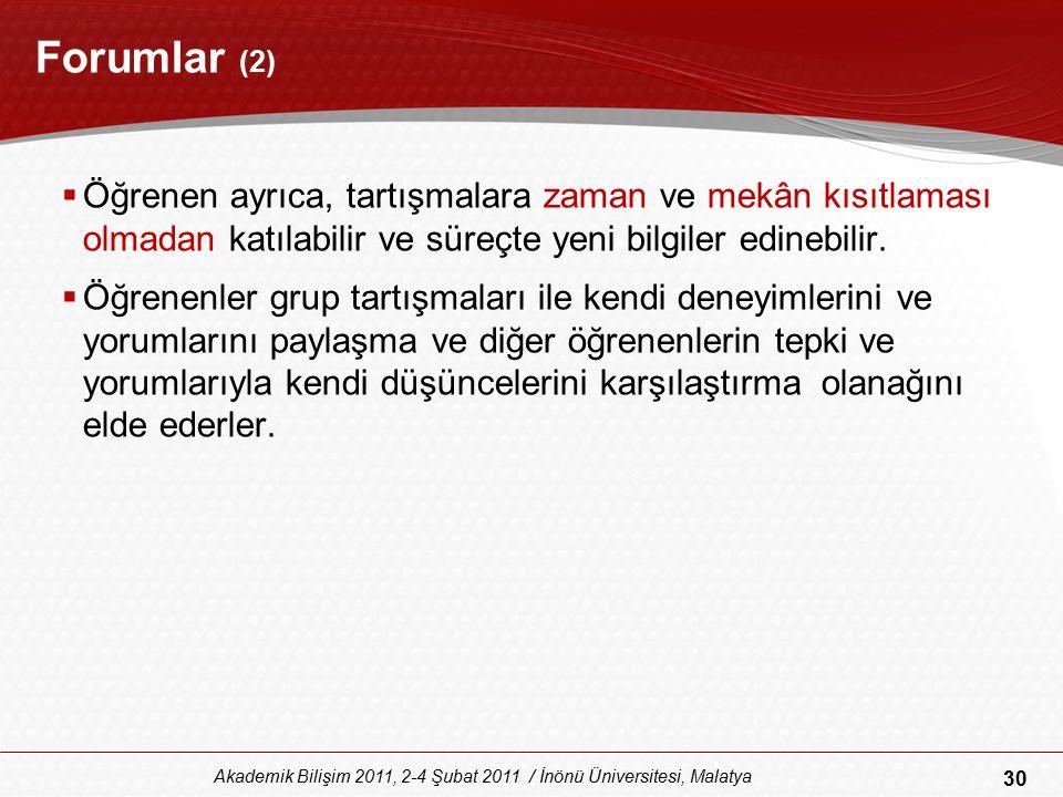 Forumlar (2) Öğrenen ayrıca, tartışmalara zaman ve mekân kısıtlaması olmadan katılabilir ve süreçte yeni bilgiler edinebilir.