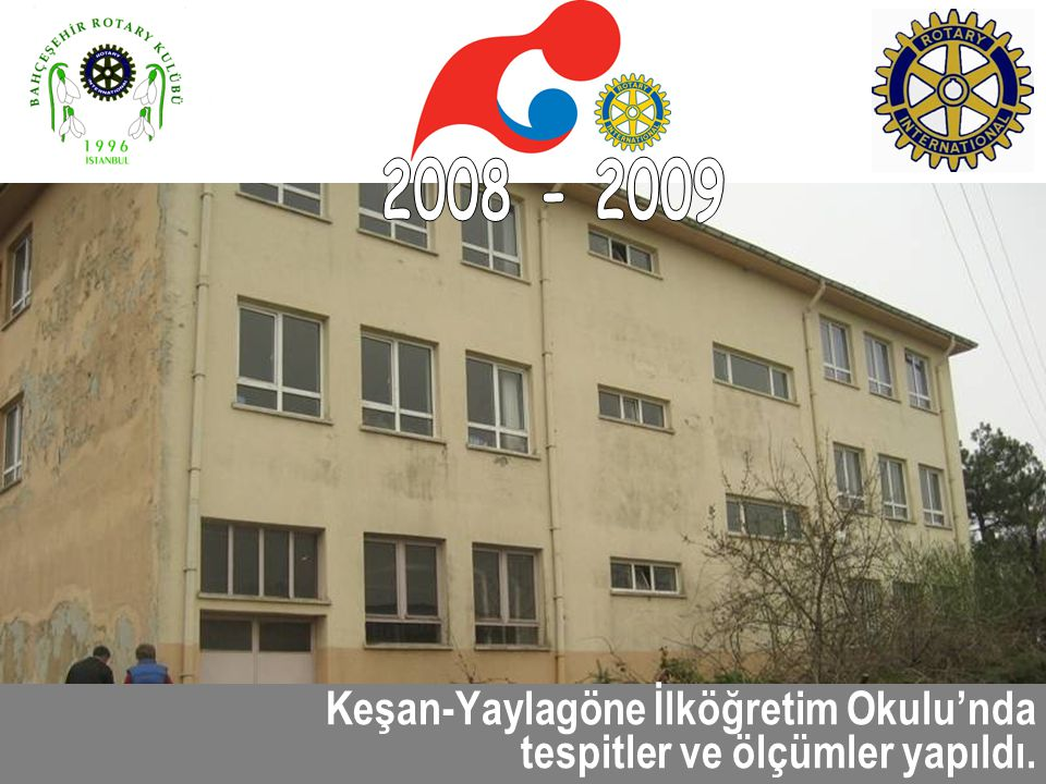 2008 - 2009 Keşan-Yaylagöne İlköğretim Okulu'nda tespitler ve ölçümler yapıldı.