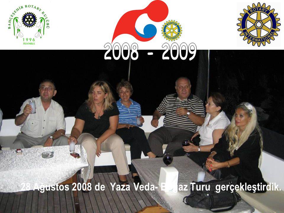 2008 - 2009 28 Ağustos 2008 de Yaza Veda- Boğaz Turu gerçekleştirdik.