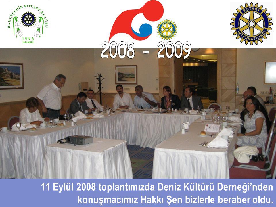 2008 - 2009 11 Eylül 2008 toplantımızda Deniz Kültürü Derneği'nden konuşmacımız Hakkı Şen bizlerle beraber oldu.