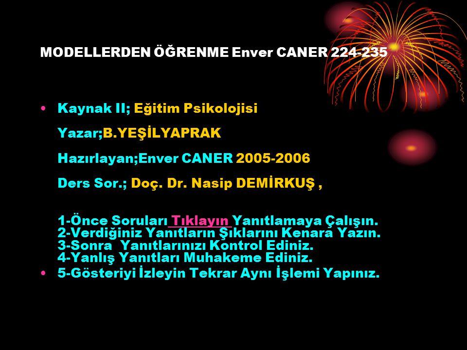 MODELLERDEN ÖĞRENME Enver CANER 224-235
