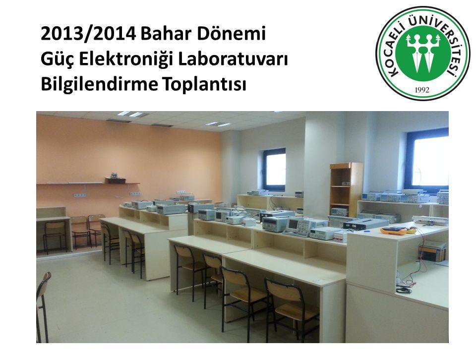 2013/2014 Bahar Dönemi Güç Elektroniği Laboratuvarı Bilgilendirme Toplantısı