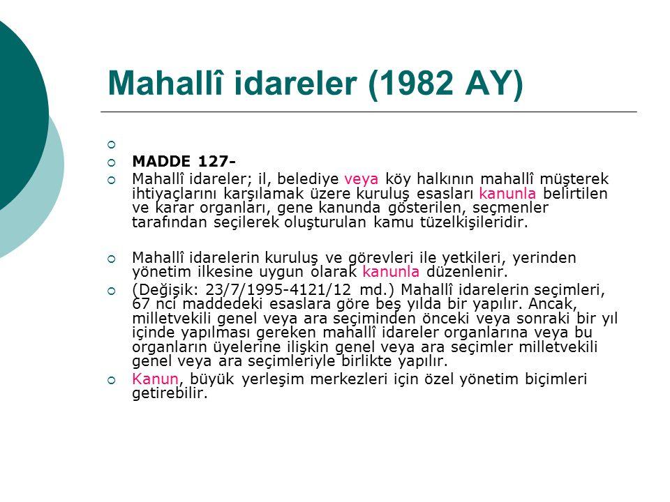 Mahallî idareler (1982 AY) MADDE 127-