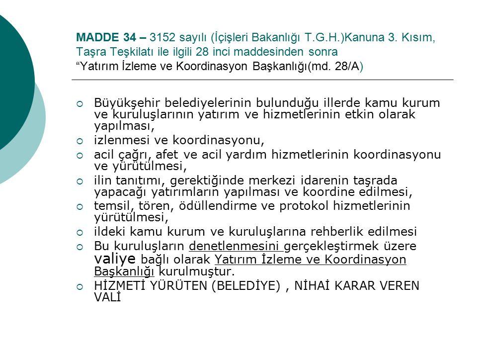 MADDE 34 – 3152 sayılı (İçişleri Bakanlığı T. G. H. )Kanuna 3
