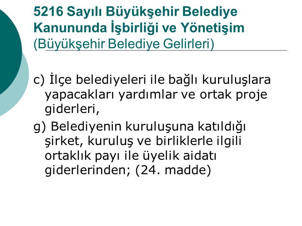 5216 Sayılı Büyükşehir Belediye Kanununda İşbirliği ve Yönetişim (Büyükşehir Belediye Gelirleri)