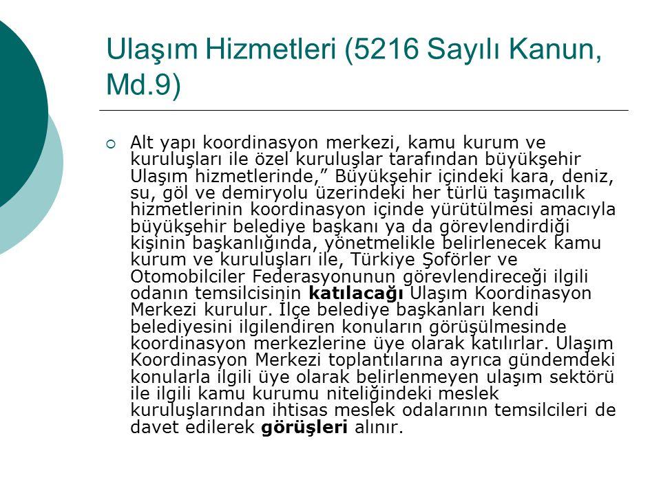 Ulaşım Hizmetleri (5216 Sayılı Kanun, Md.9)