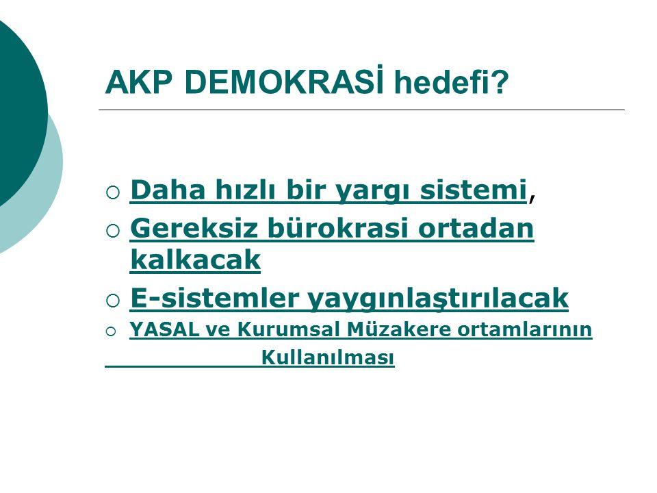 AKP DEMOKRASİ hedefi Daha hızlı bir yargı sistemi,