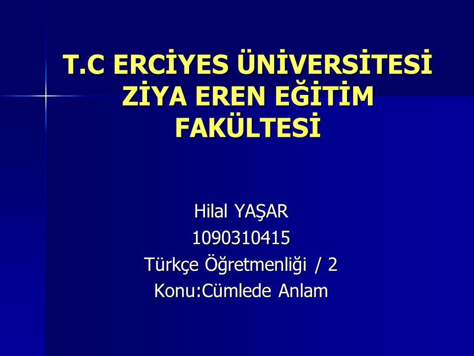 T.C ERCİYES ÜNİVERSİTESİ ZİYA EREN EĞİTİM FAKÜLTESİ