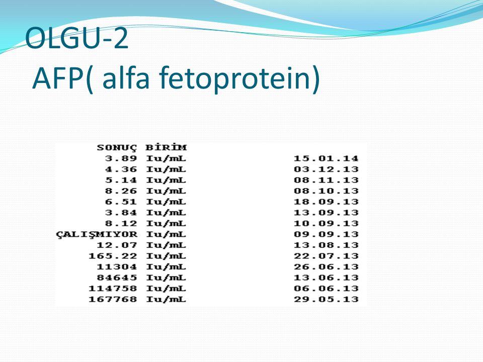 OLGU-2 AFP( alfa fetoprotein)