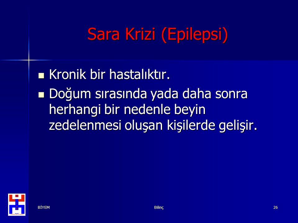 Sara Krizi (Epilepsi) Kronik bir hastalıktır.