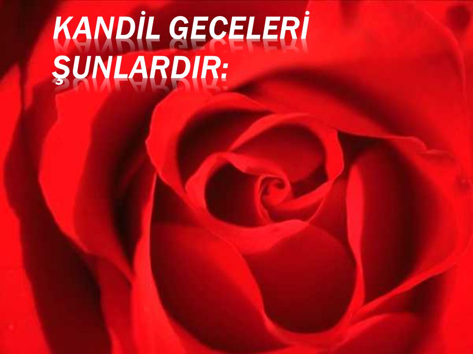 KANDİL GECELERİ ŞUNLARDIR:
