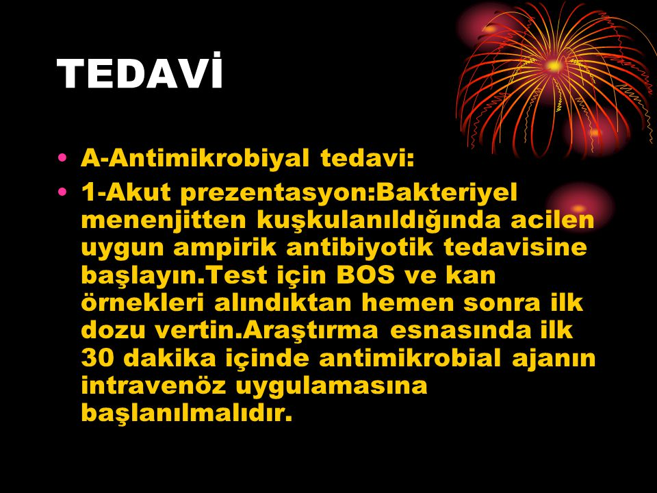 TEDAVİ A-Antimikrobiyal tedavi: