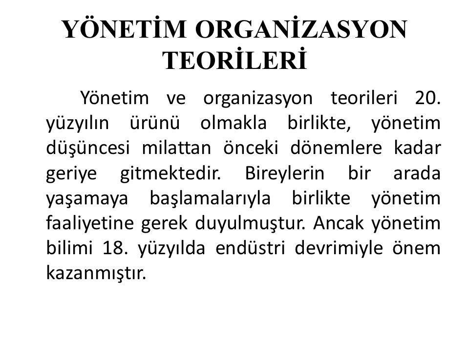 YÖNETİM ORGANİZASYON TEORİLERİ