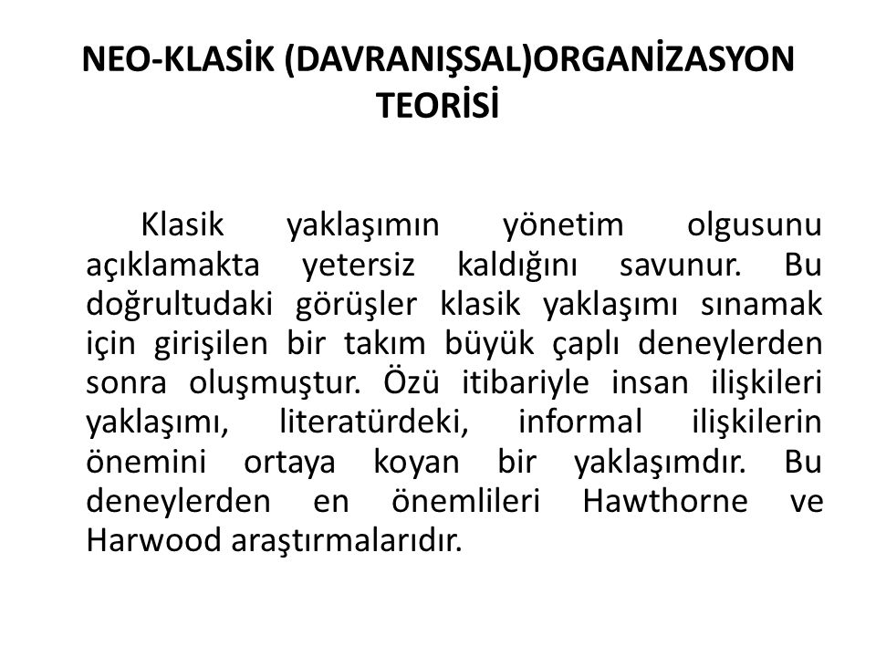 NEO-KLASİK (DAVRANIŞSAL)ORGANİZASYON TEORİSİ