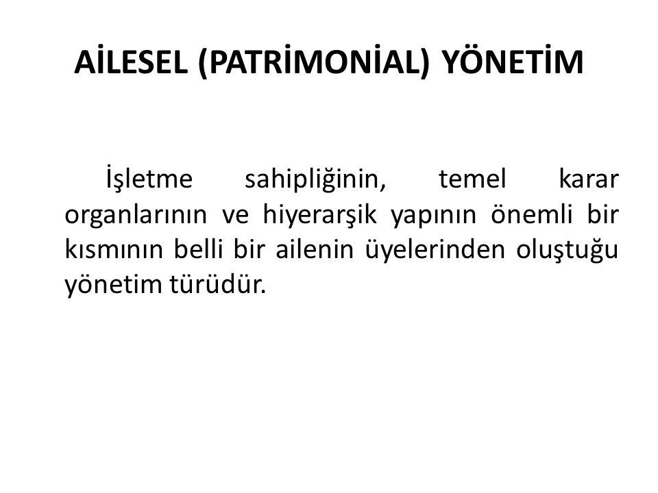 AİLESEL (PATRİMONİAL) YÖNETİM