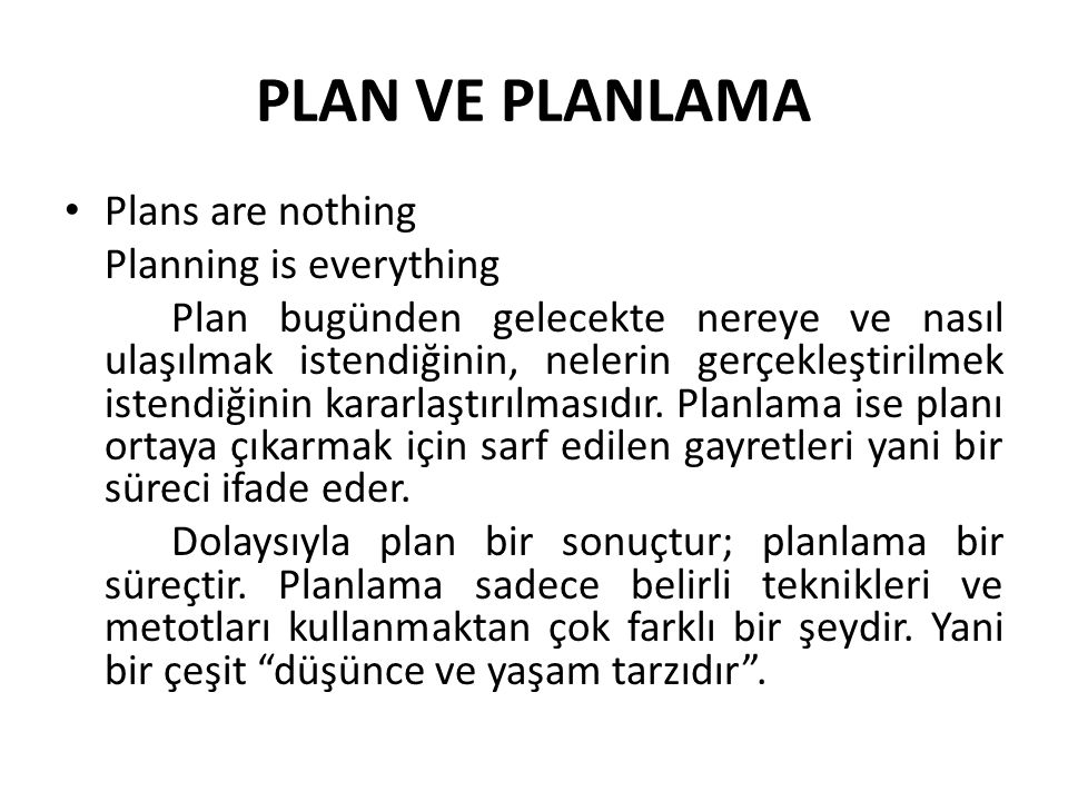 PLAN VE PLANLAMA Plans are nothing Planning is everything