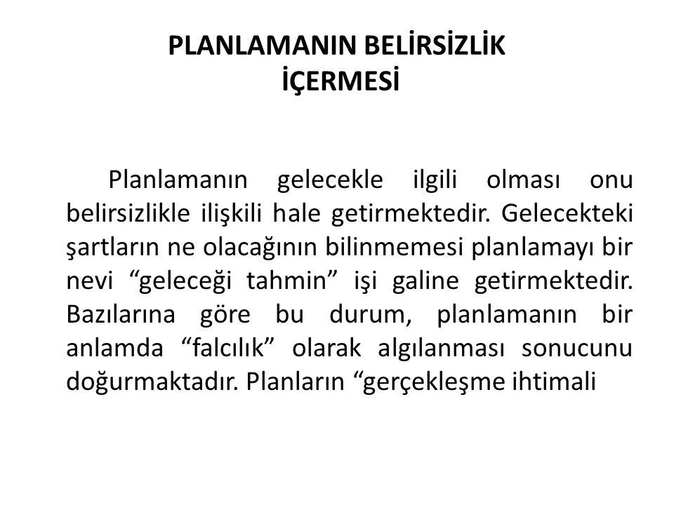 PLANLAMANIN BELİRSİZLİK İÇERMESİ