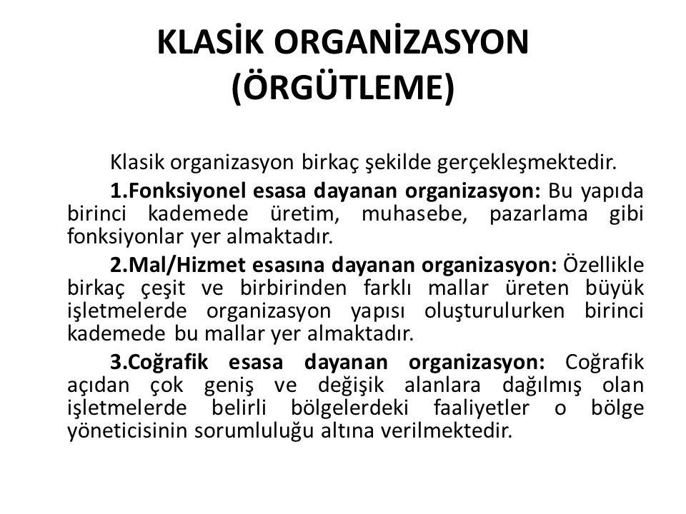KLASİK ORGANİZASYON (ÖRGÜTLEME)