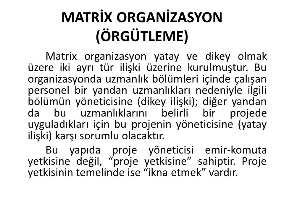 MATRİX ORGANİZASYON (ÖRGÜTLEME)
